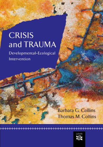 Crisis and Trauma: Developmental-ecological Intervention (Crisis Intervention) by Brand: Psychology Press