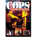 Cops - Caught in the Act
