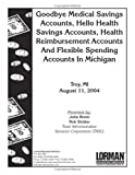 Goodbye Medical Savings Accounts, Hello Health Savings Accounts, Health Reimbursement Accounts and Flexible Spending Accounts, Brom, John and Sickler, Rob, 0977115879