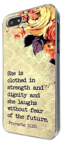 732 - Bible Quote She is Clothed in strenght and dignity and she laughs without fear of the future Design iphone 5 5S Coque Fashion Trend Case Coque Protection Cover plastique et métal