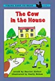 The Cow in the House, Harriet Ziefert, 0670867799