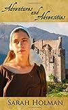 Adventures and Adversities, Sarah Holman, 1490424431