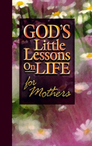God's Little Lessons of Life for Mom (God's Little Lessons on Life Series)