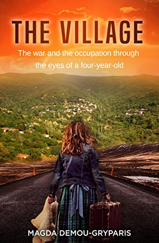 The Village: The War and the occupation through the eyes of a four-year-old by [Demou-Gryparis, Magda]
