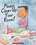 img - for Please Clean up Your Room! book / textbook / text book
