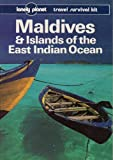 Front cover for the book Lonely Planet Maldives & Islands of the East Indian Ocean by Mark Balla