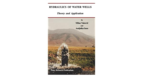 Hydraulics Of Water Wellswith Disk Theory And Application