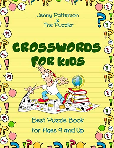 CROSSWORDS FOR KIDS: BEST PUZZLE BOOK FOR AGES 9 AND UP (PUZZLER SERIES) (Kids Crossword Puzzle Books)