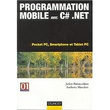 PROGRAMMATION MOBILE AVEC C.NET : POCKET PC SMARTPHONE ET TABLET PC