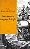 La Reconstruction Analytique du Cogito Cartesien, Bourgeois-Gironde, Sacha, 2711615170