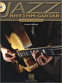 Book Jazz Rhythm Guitar: The Complete Guide [With CD Includes 74 Full-Band Tracks] by Grassel, Jack (2001)
