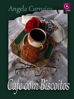 Café com Biscoitos por [Carneiro, Angela]