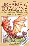 The Dreams of Dragons, Lyall Watson, 0892813725