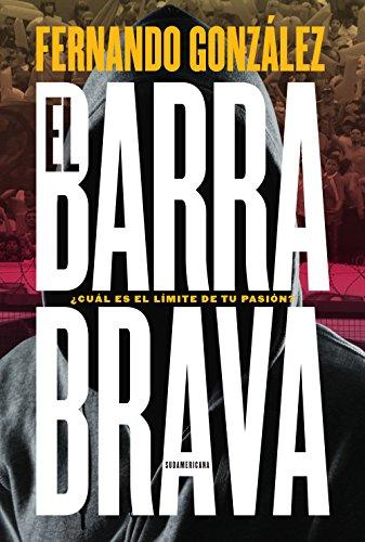 El barrabrava: ¿Cuál es el límite de tu pasión? (Spanish Edition)