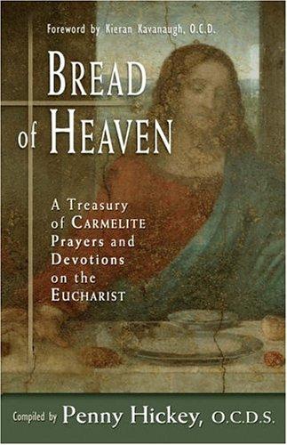 Bread of Heaven: A Treasury of Carmelite Prayers and Devotions on the Eucharist pdf