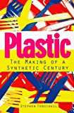 Image of Plastic: The Making of a Synthetic Century