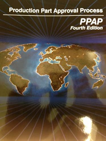 production part approval process ppap aiag 9781605340937 amazon rh amazon com ppap manual 4th edition free ppap manual 4th edition free download