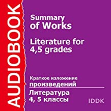 Literature for Grades 4 and 5: Summary of Works [Russian Edition]