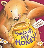 Hands off My Honey!, Jane Chapman, 1589251423
