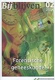 Bijblijven Nr. 2 - 2014 - Forensische Geneeskunde, in 't Veld, C. J., 903680602X