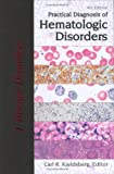 Practical Diagnosis of Hematologic Disorders, Kjeldsberg, Carl R., 0891895280