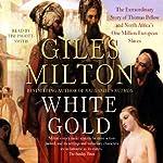 White Gold | Giles Milton