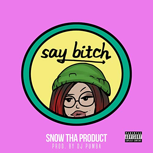 Say Bitch [Explicit]