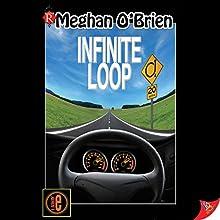 Infinite Loop Audiobook by Meghan O'Brien Narrated by Eva Christensen