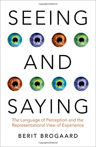 Seeing and Saying: The Language of Perception and the Representational View of Experience (Philosophy of Mind Series)