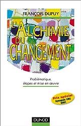 L'alchimie du changement : Problématique, étapes et mise en oeuvre