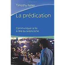 La prédication (Preaching): Communiquer la foi à l'ère du scepticisme