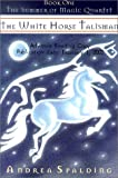 The White Horse Talisman (The Summer of Magic Quartet)
