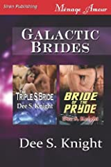 Galactic Brides [The Triple S Bride: Bride of the Pryde] (Siren Publishing Menage Amour) by Dee S. Knight (2012-06-13) Paperback