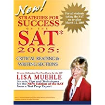 Strategies for Success on the SAT* 2005: Critical Reading & Writing Sections: Secrets, Tips and Techniques for the New Edition of the SAT from a Test