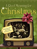 A Reel Meaning for Christmas, Carol Foote, 1414105525