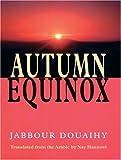 Autumn Equinox, Jabbour Douaihy, 1557287074