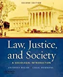 Law, Justice, and Society: A Sociolegal Introduction 2nd (second) Edition by Walsh, Anthony, Hemmens, Craig [2010]