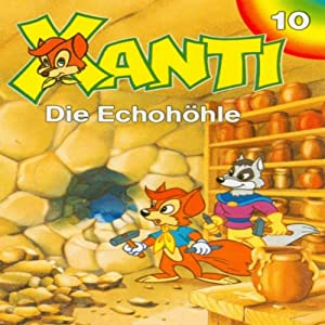 Die Echohöhle (Xanti 10) Hörspiel