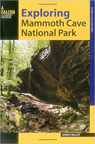 A FalconGuide to Mammoth Cave National Park: A Guide to Exploring the Caves, Trails, Roads and Rivers free
