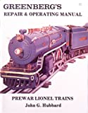Greenberg's Repair and Operating Manual for Prewar Lionel Trains, John G. Hubbard, 0897780418