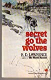 Secret Go the Wolves, R. D. Lawrence, 0345292405