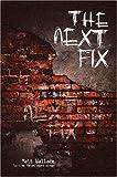 The Next Fix, Matt Wallace, 0981639011