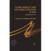 Global Morality and Life Science Practices in Asia: Assemblages of Life (Health, Technology and Society)