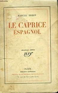 Le caprice espagnol par Marcel Brion