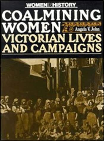 Book Coalmining Women: Victorian Lives and Campaigns Women in History