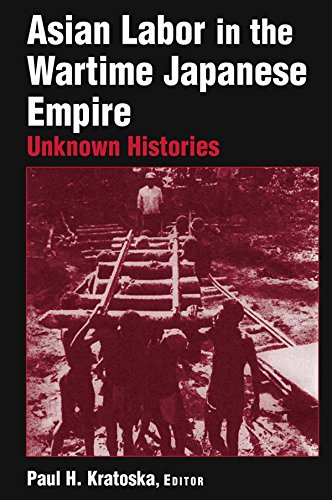 Asian Labor in the Wartime Japanese Empire: Unknown Histories: Unknown Histories Pdf