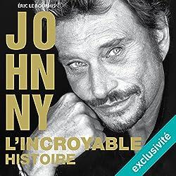 Johnny : L'incroyable histoire