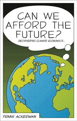 Can We Afford the Future?: The Economics of a Warming World (The New Economics) (Dr Ackerman)