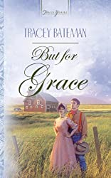But For Grace (Truly Yours Digital Editions Book 555)