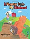 A Monster Stole My Chickens!, Janet Mailan Doan, 1466964685